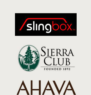 Clients: Slingbox - The Sierra Club - Ahava